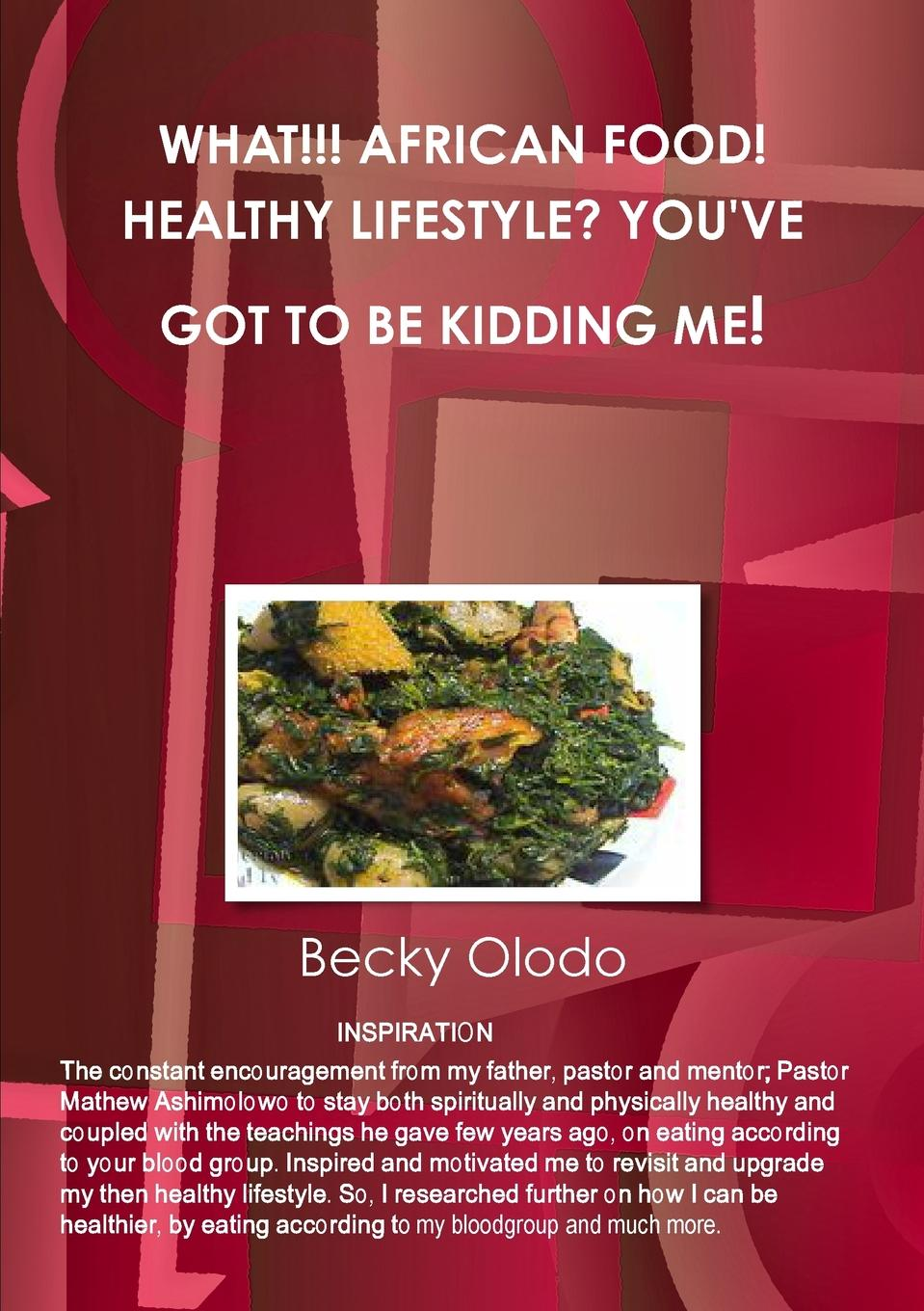 Becky Olodo WHAT... AFRICAN FOOD. HEALTHY LIFESTYLE. YOU.VE GOT TO BE KIDDING ME. meri reffetto glycemic index diet for dummies