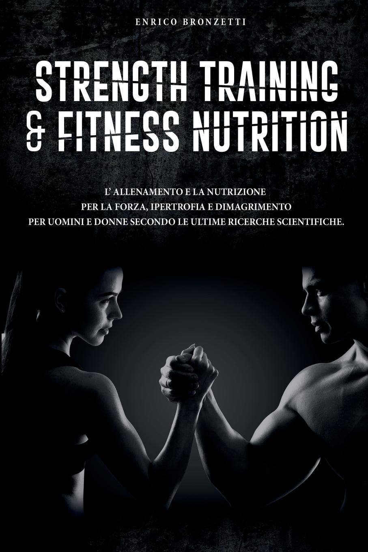 Enrico Bronzetti Strength Training . Fitness Nutrition enrico giuseppe dapei donne