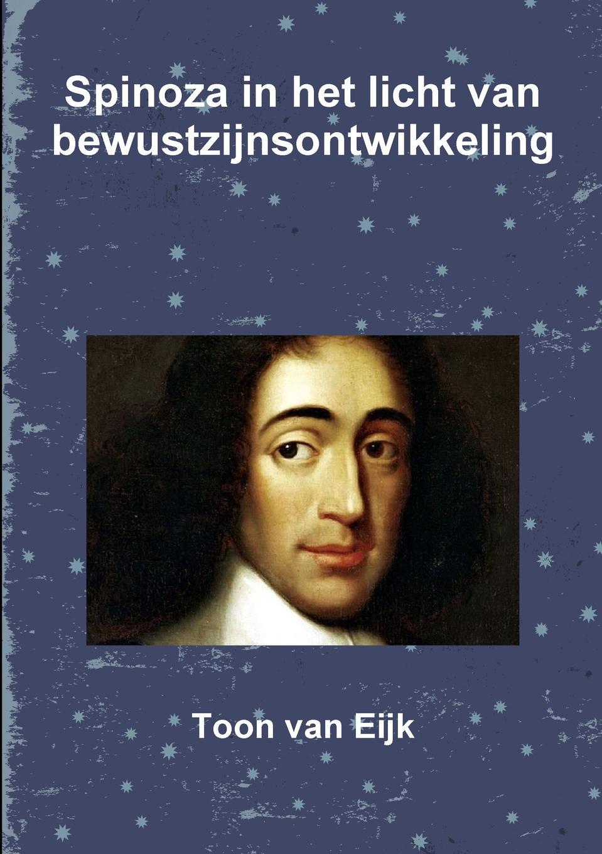 Toon van Eijk Spinoza in het licht van bewustzijnsontwikkeling abraham herman blom de synoptische verhalen van den doop van jezus in de jordaan en van zijne verzoeking in de woestijn dutch edition