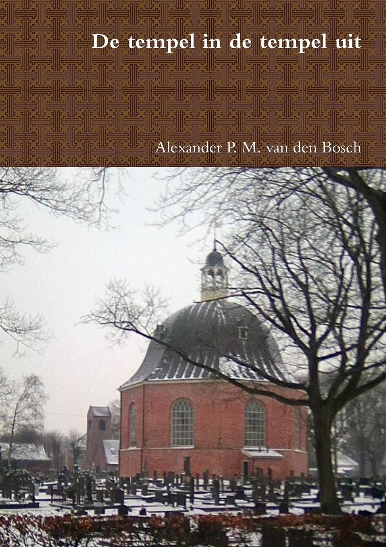Alexander P. M. van den Bosch De tempel in de tempel uit adriaan loosjes lauwerkroon voor de nederlandsche zeehelden bij hunne betoonde moed en dapperheld in den zeeslag voor algiers den alften van oogstmaand 1816