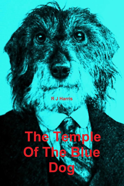 R J Harris The Temple Of The Blue Dog robert j harris leonardo and the death machine