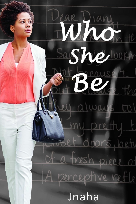 Jnaha Who She Be..