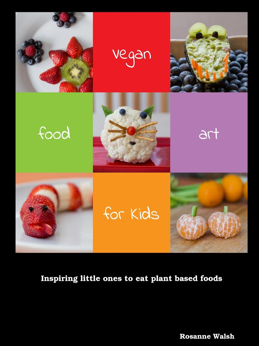 Rosanne Walsh Vegan Food Art for Kids Paperback daniel clark walsh the metaphysics of ideas according to duns scotus