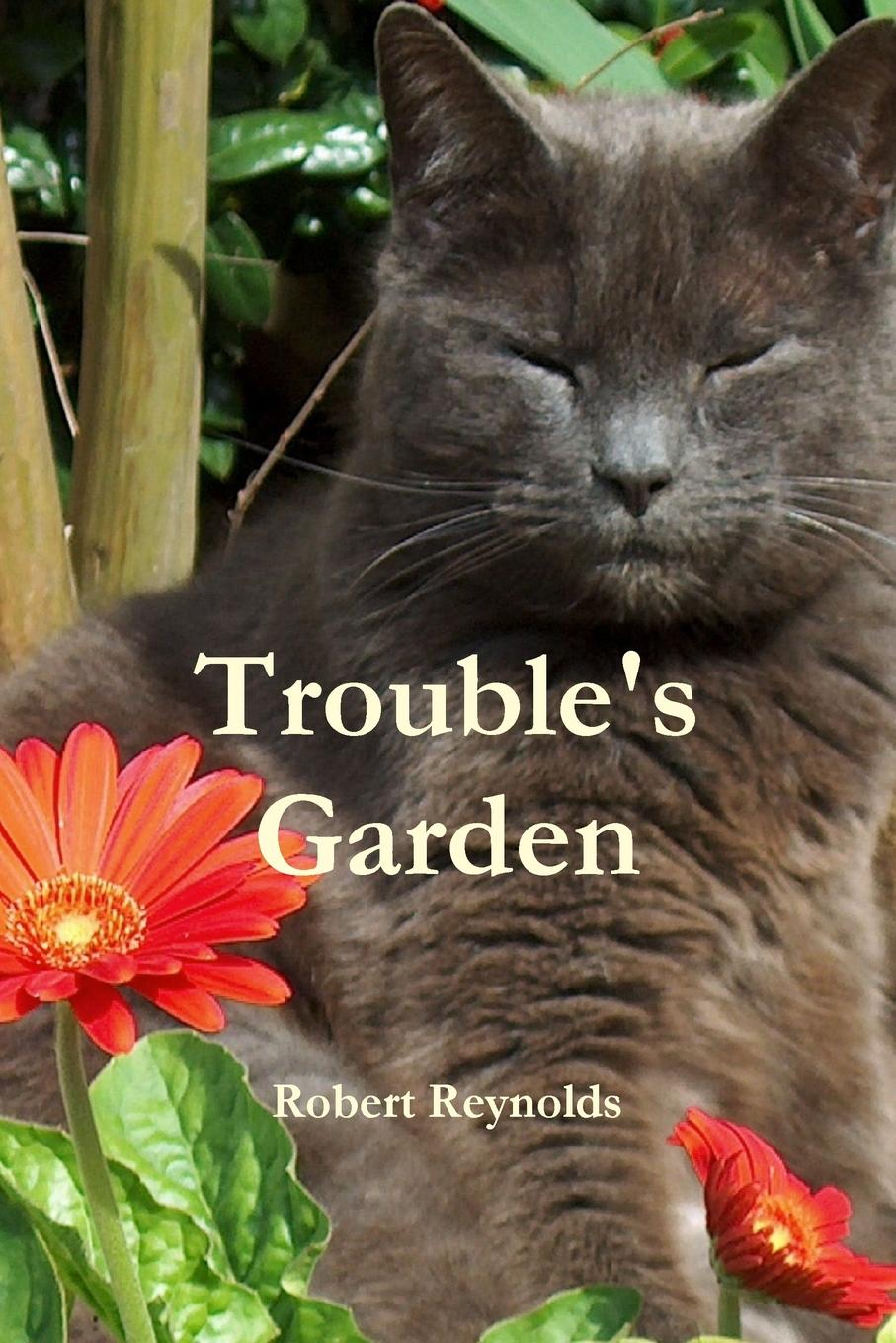 Robert Reynolds Trouble.s Garden e brown t make your garden feed you