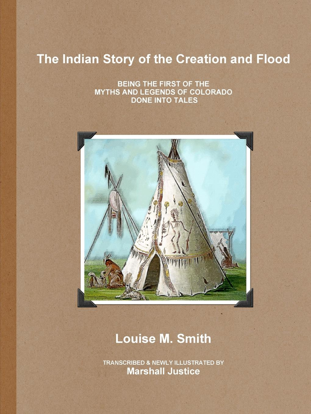 Louise M. Smith The Indian Story of the Creation and Flood donald alexander mackenzie indian myth and legend