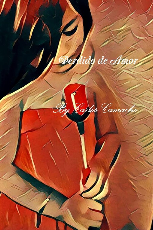 Carlos Camacho Perdido de Amor poemas de amor
