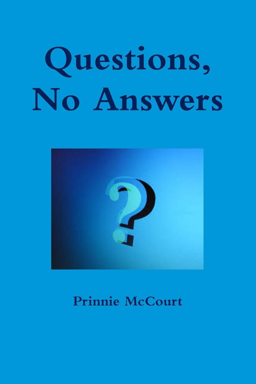 Prinnie McCourt Questions, No Answers prinnie mccourt questions no answers