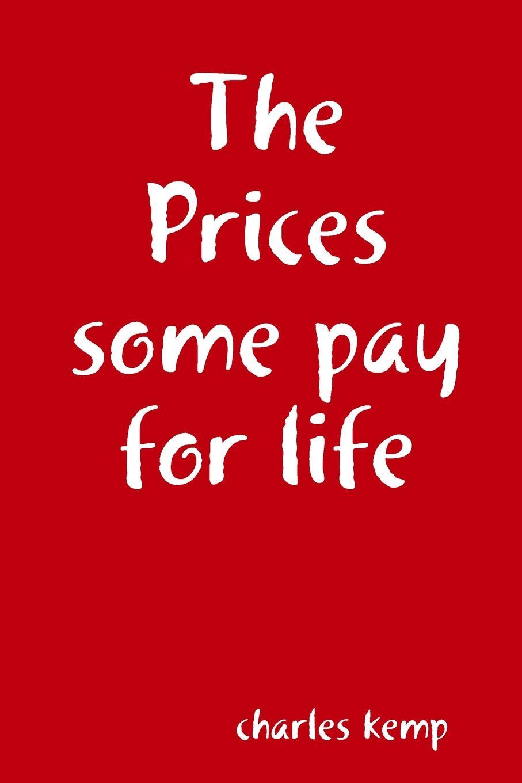 где купить charles kemp The Prices some pay for life по лучшей цене