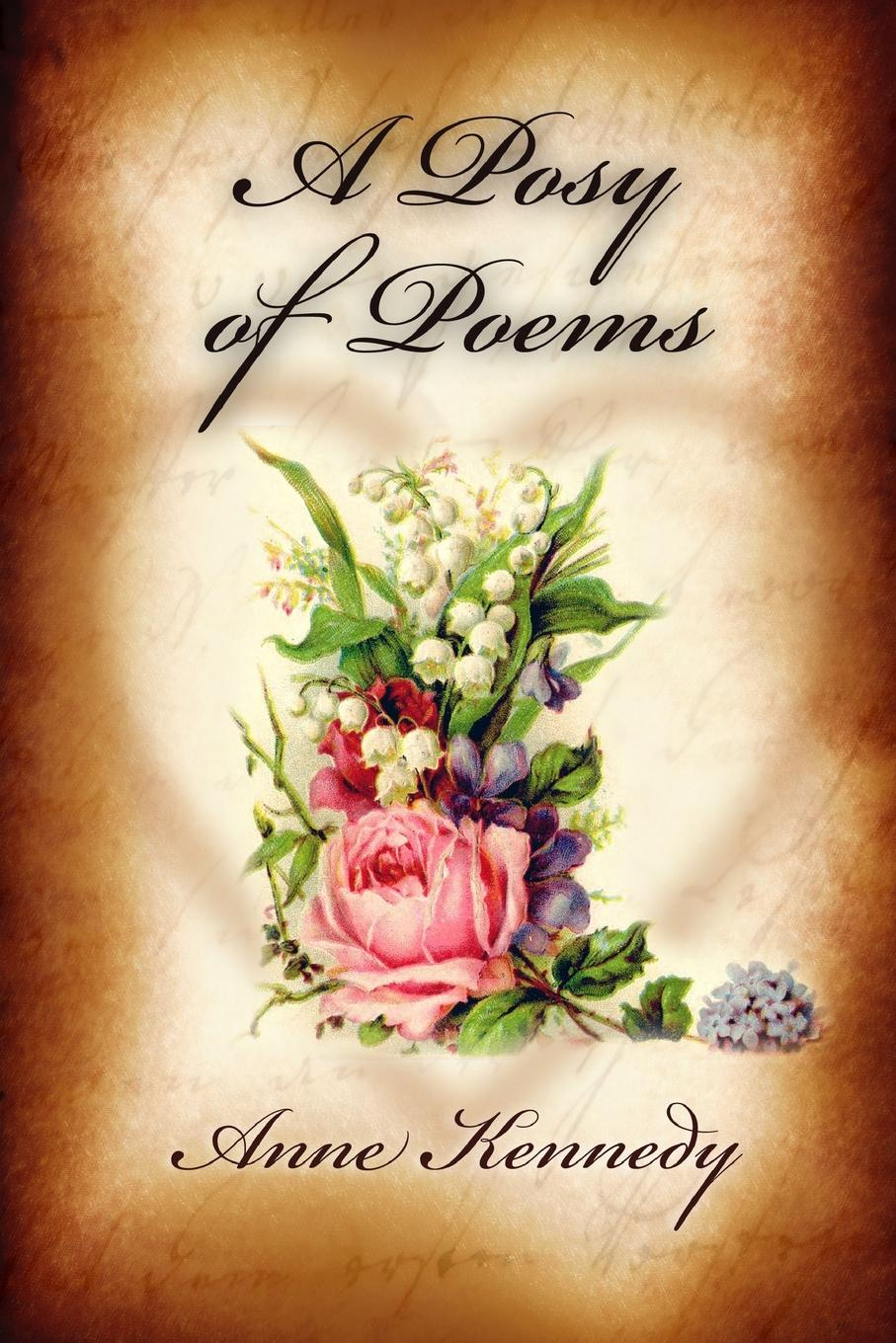 Anne Kennedy A Posy of Poems the kennedy years