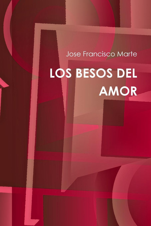 Jose Francisco Marte LOS BESOS DEL AMOR la construccion sociocultural del dolor