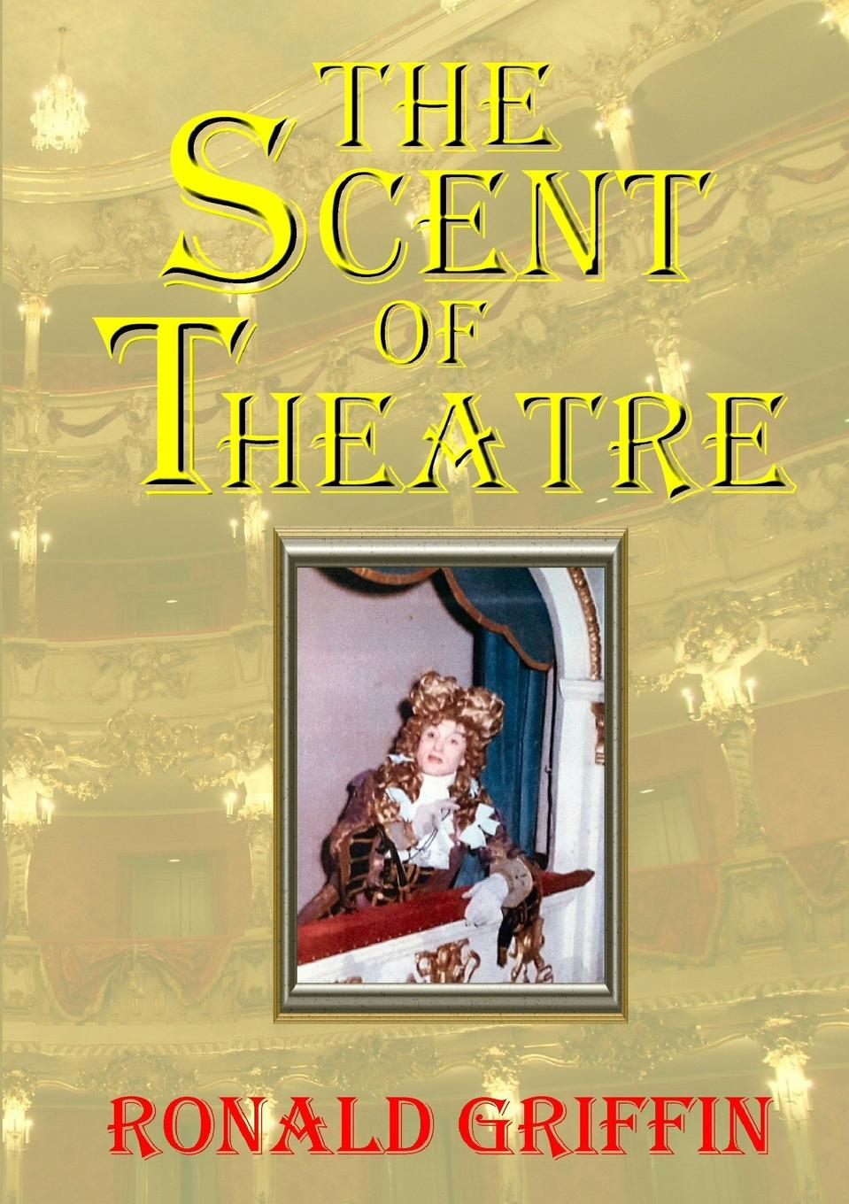 Ronald Griffin Scent of Theatre theatre of incest