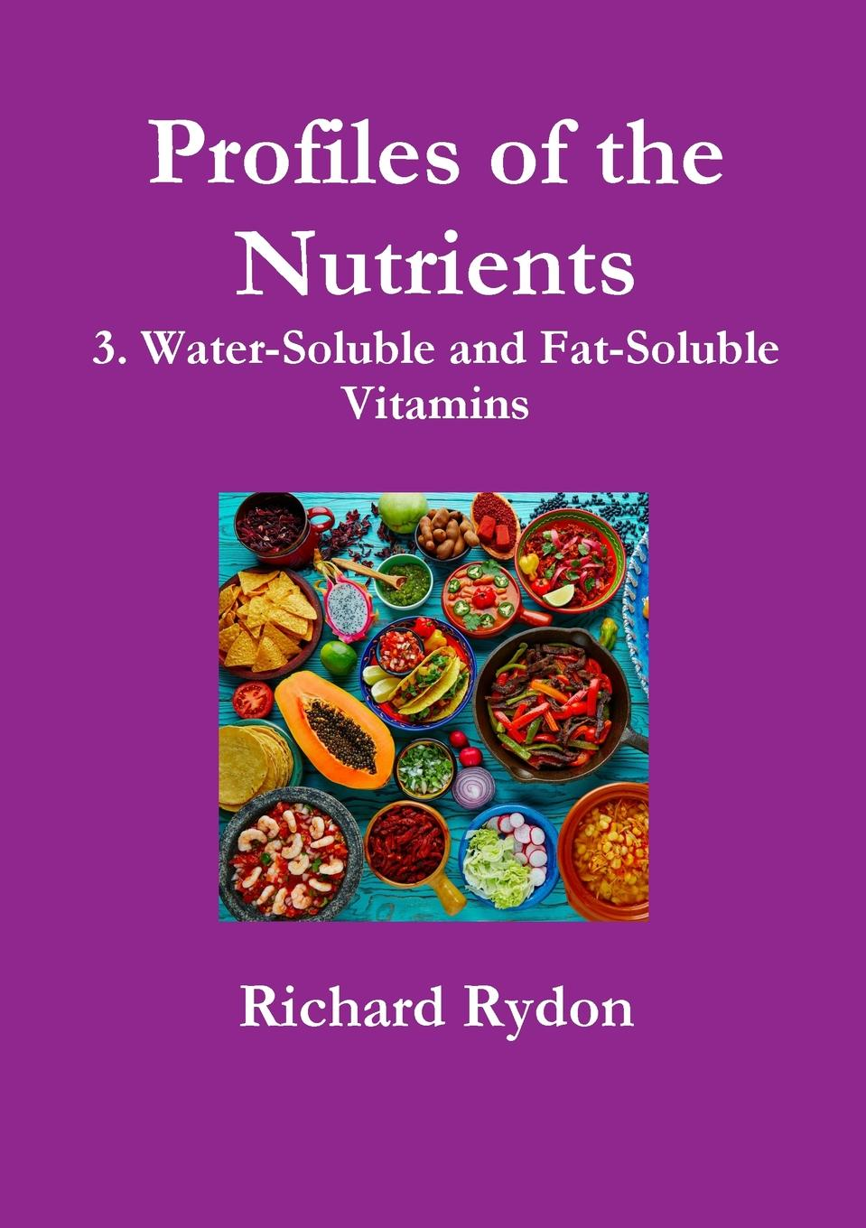 Richard Rydon Profiles of the Nutrients-3. Water-Soluble and Fat-Soluble Vitamins линзы rp rydon laser blue