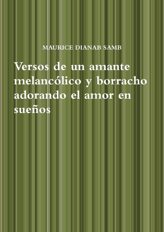 MAURICE DIANAB SAMB Versos de un amante melancolico y borracho adorando el amor en suenos alcance sus suenos