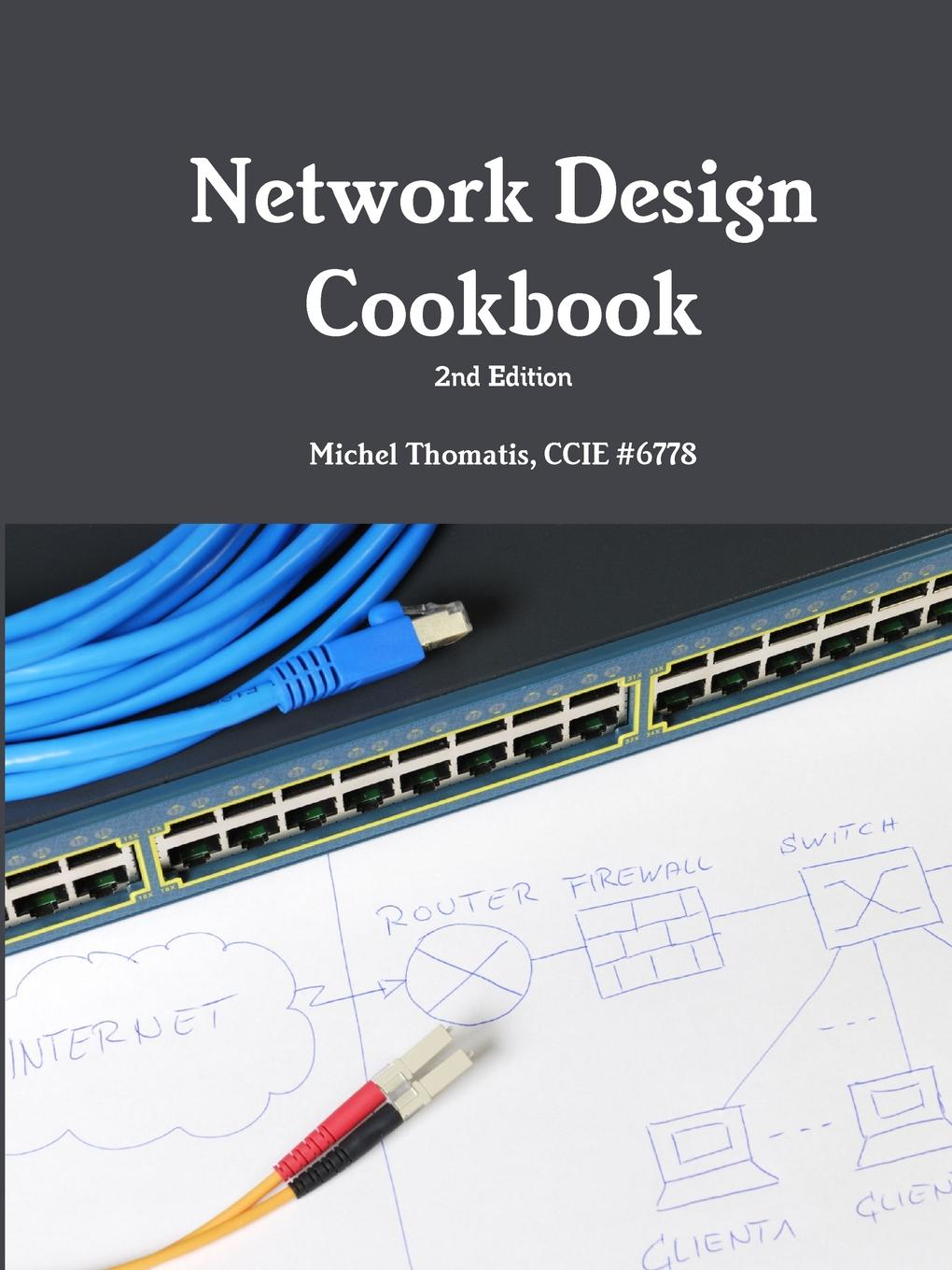 Michel Thomatis Network Design Cookbook. 2nd Edition the book lover s cookbook