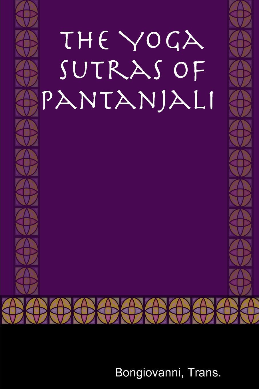 Trans. Bongiovanni The Yoga Sutras of Pantanjali the wisdom of yoga