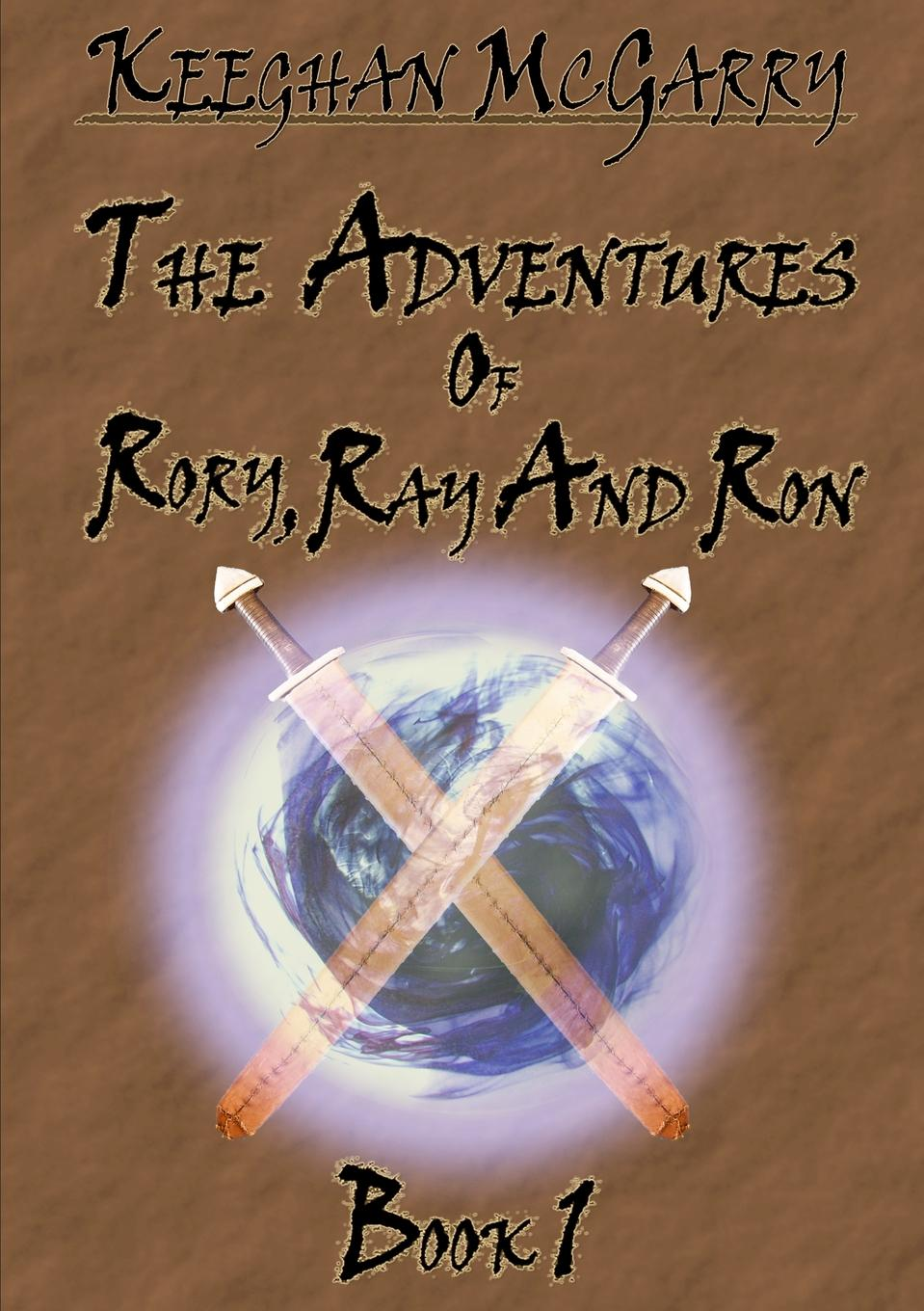 Keeghan McGarry The Adventures of Rory, Ray and Ron. Book 1 barbara leigh for love of rory
