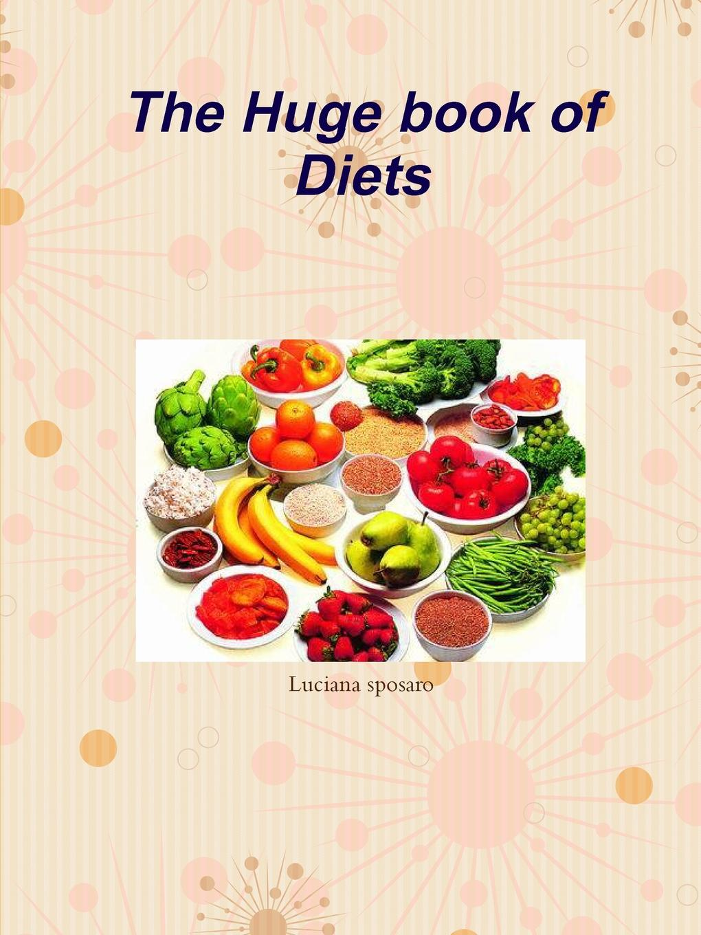 Luciana sposaro The Huge book of Diets why diets fail