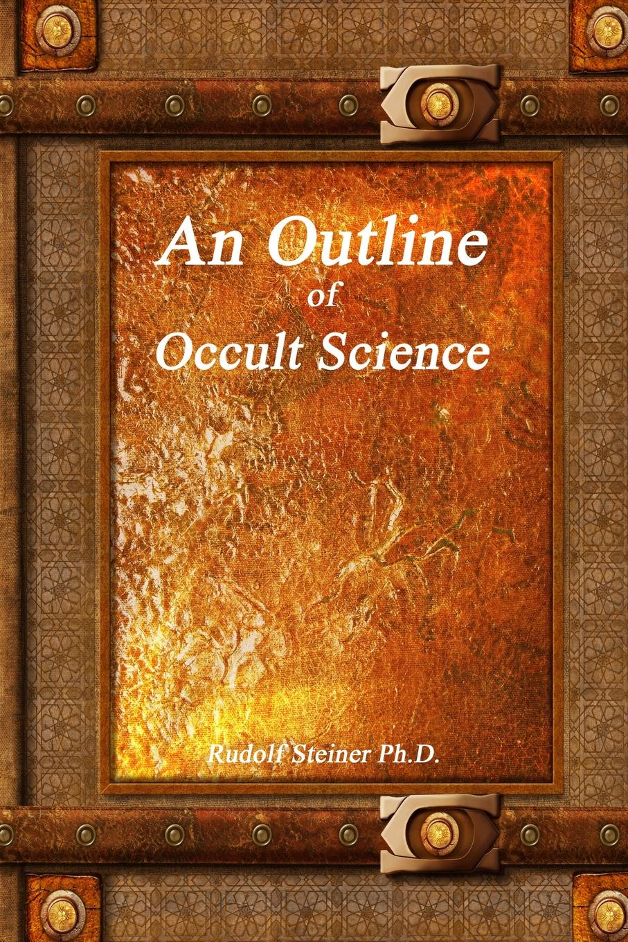 Ph.D. Rudolf Steiner An Outline of Occult Science bernard dugué information and the world stage from philosophy to science the world of forms and communications