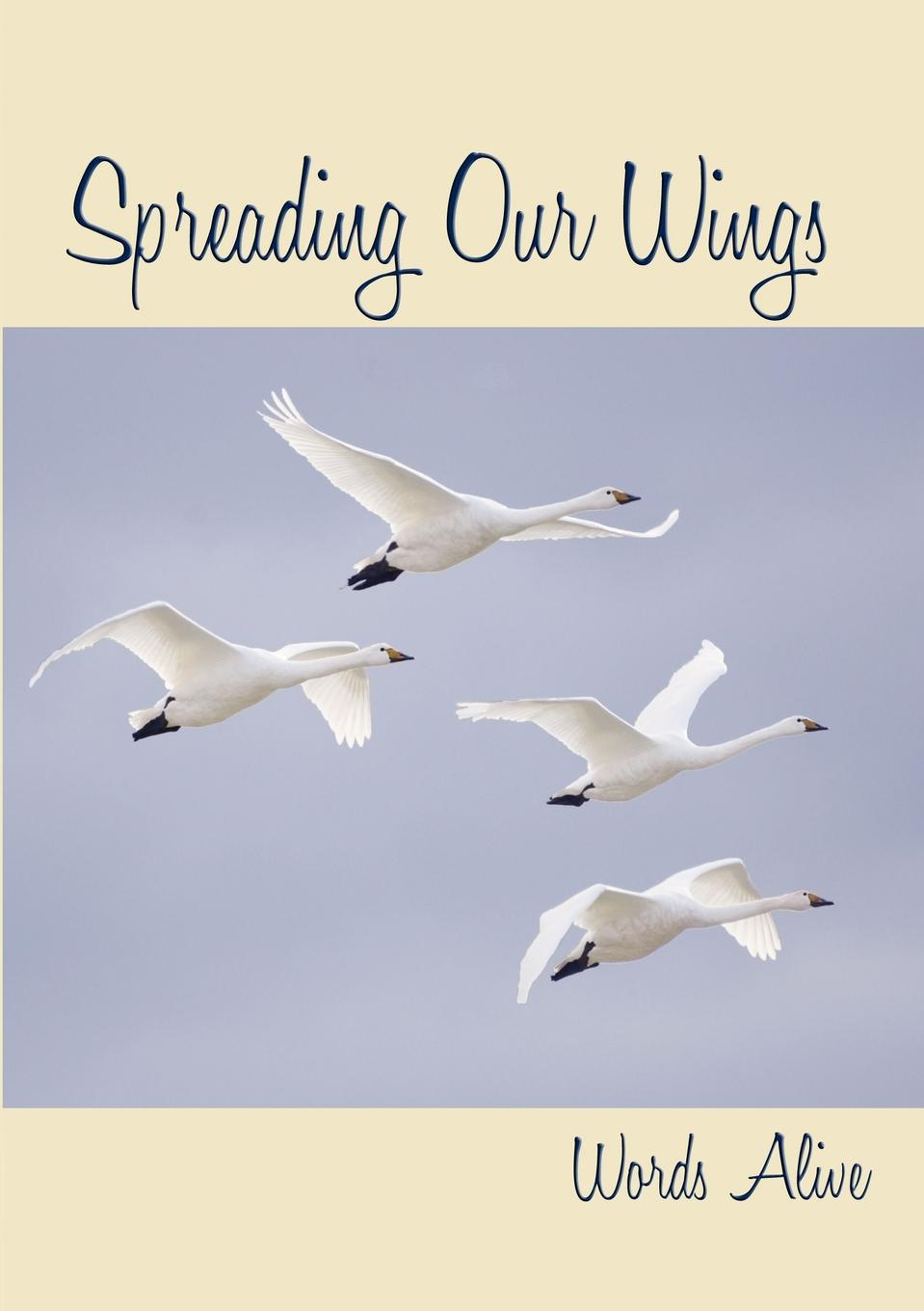 Words Alive Spreading Our Wings, anthology two kidd s the invention of wings