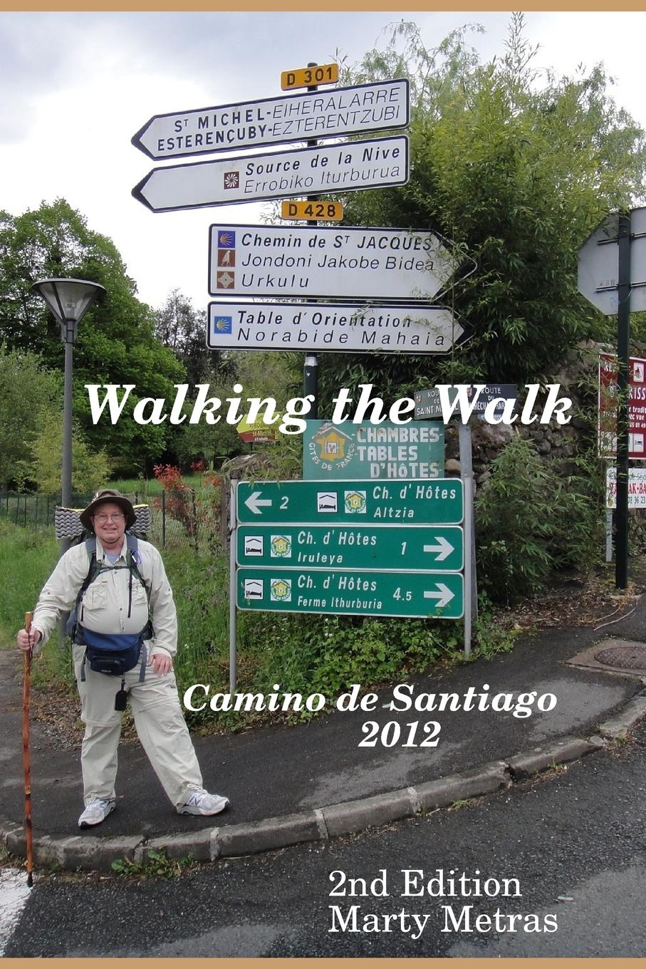 Marty Metras Walking the Walk Camino De Santiago 2012 2e