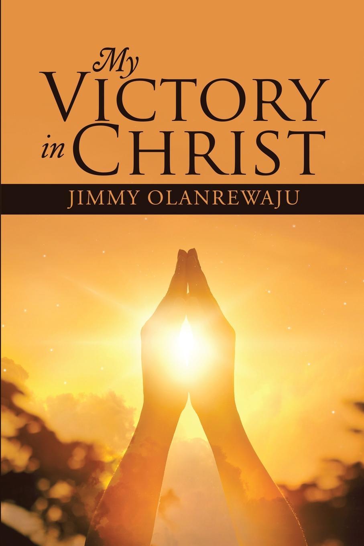 Jimmy Olanrewaju My Victory In Christ цены