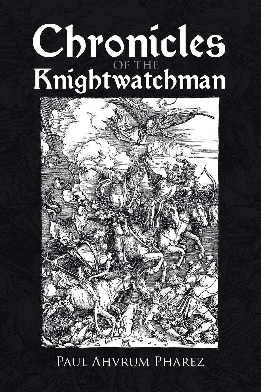Paul Ahvrum Pharez Chronicles of the Knightwatchman all or nothing