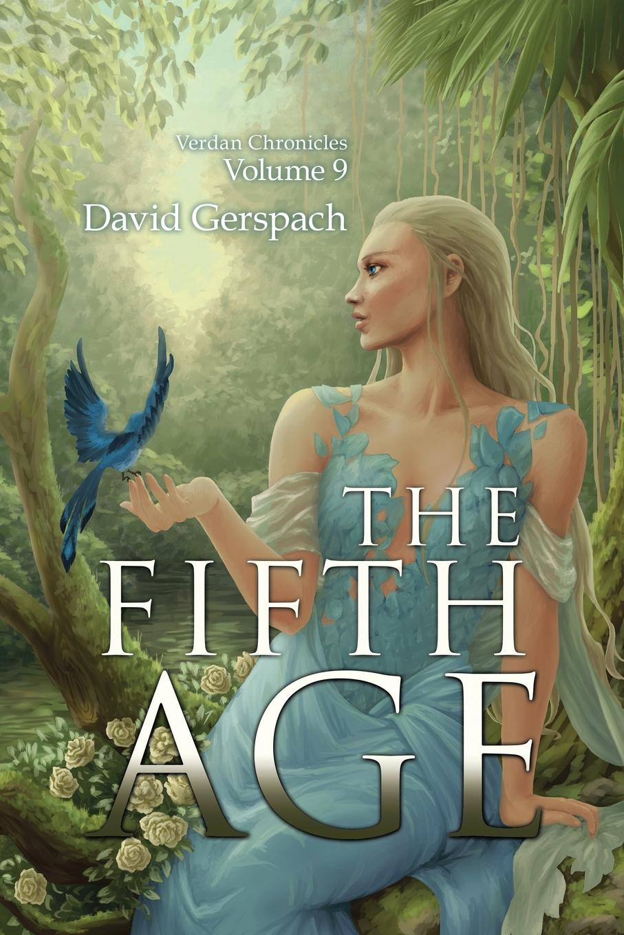 David Gerspach The Fifth Age; Verdan Chronicles Volume 9 gary b nash forgotten fifth – african americans in the age of revolution