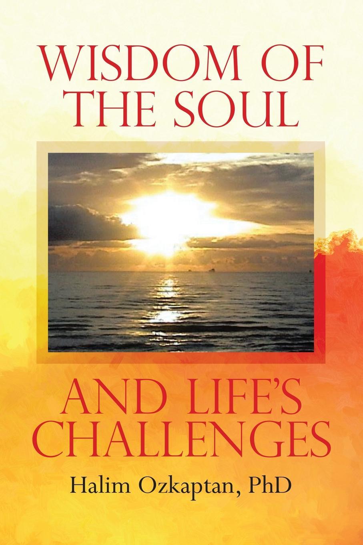 лучшая цена PhD Halim Ozkaptan Wisdom of the Soul and Life.s Challenges