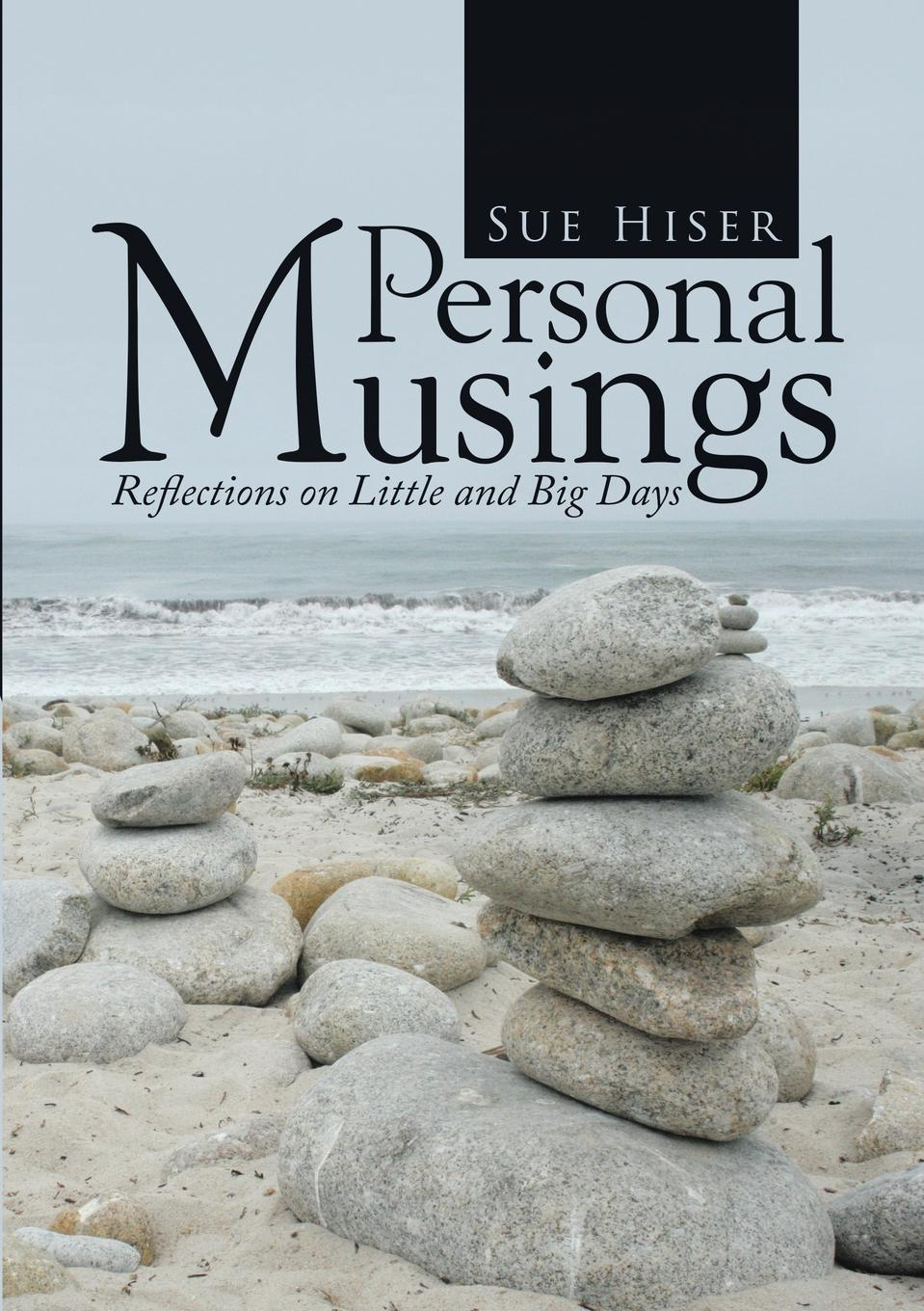 Sue Hiser Personal Musings. Reflections on Little and Big Days m steven piver gilda s disease sharing personal experiences and a medical perspective on ovarian cancer