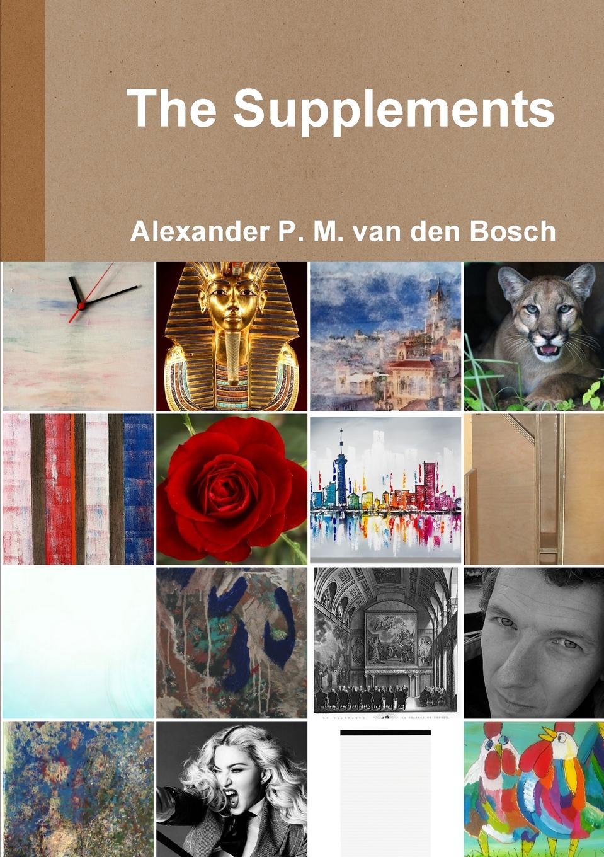 Alexander P. M. van den Bosch The Supplements alexander p m van den bosch shakira