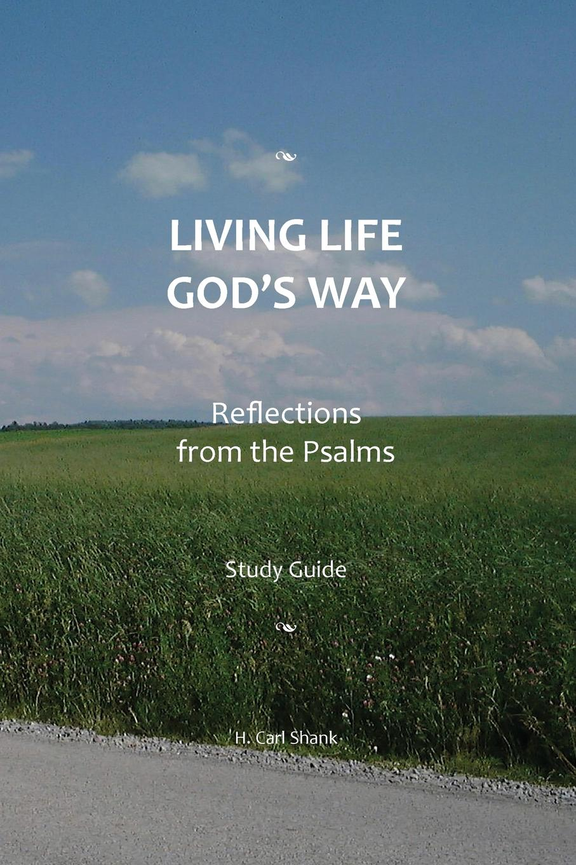 Carl Shank Living Life God.s Way lynn pinder psalms of the daughter