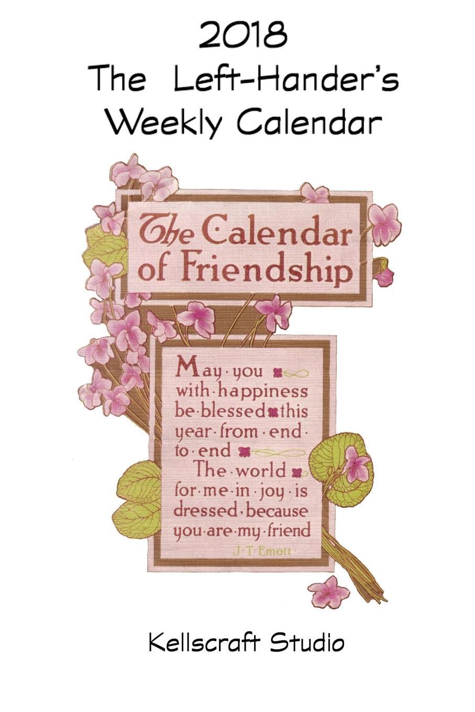 Kellscraft Studio The Left-Hander.s 2018 Weekly Calendar of Friendship calendar zooper