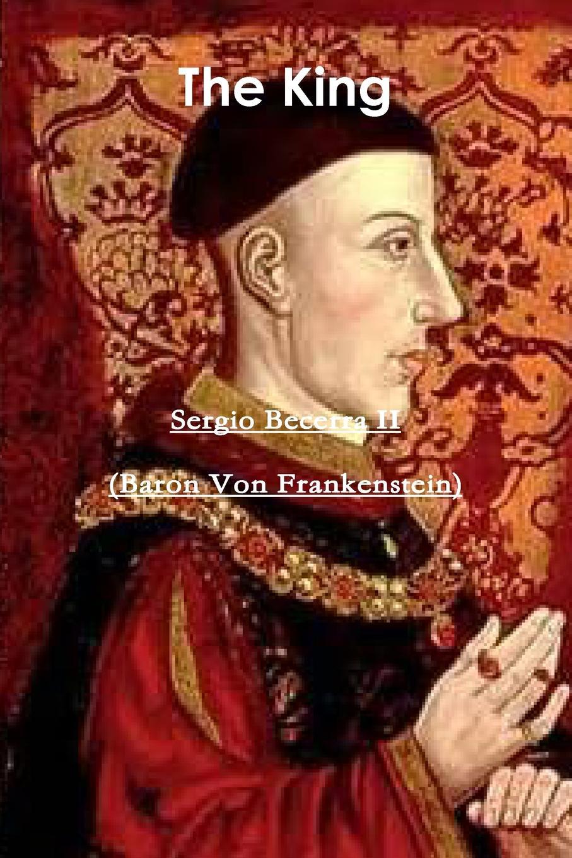 Sergio Becerra II The King a political life