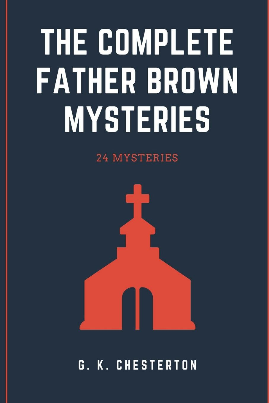 лучшая цена G. K. Chesterton The Complete Father Brown Mysteries