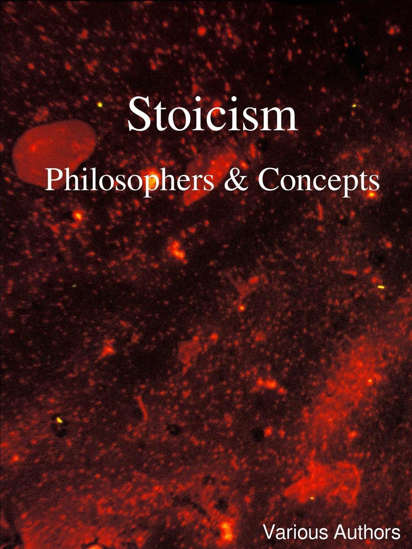 купить Various Authors Stoicism - Philosophers . Concepts онлайн