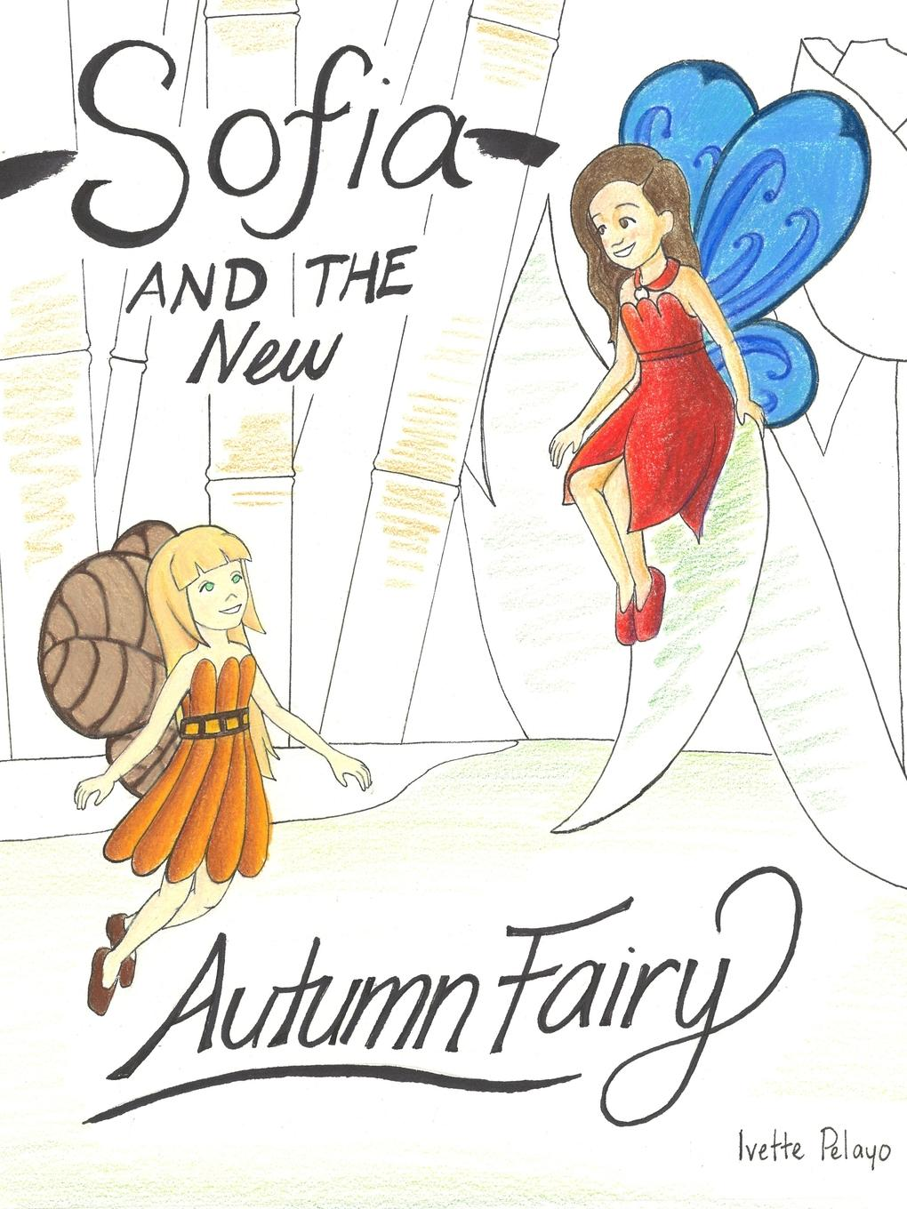Ivette Pelayo Sofia and the new Autumn Fairy цена и фото