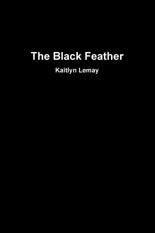 лучшая цена Kaitlyn Lemay The Black Feather