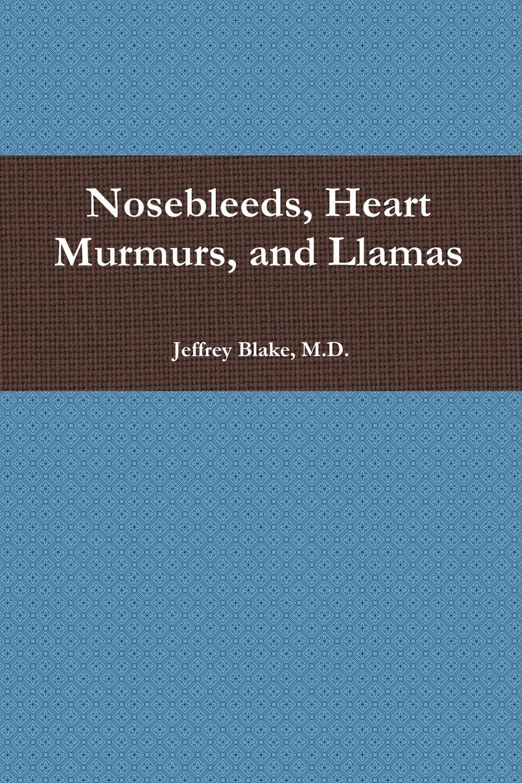 Jeffrey Blake Nosebleeds, Heart Murmurs, and Llamas retinopathy among undiagnosed patients of pakistan