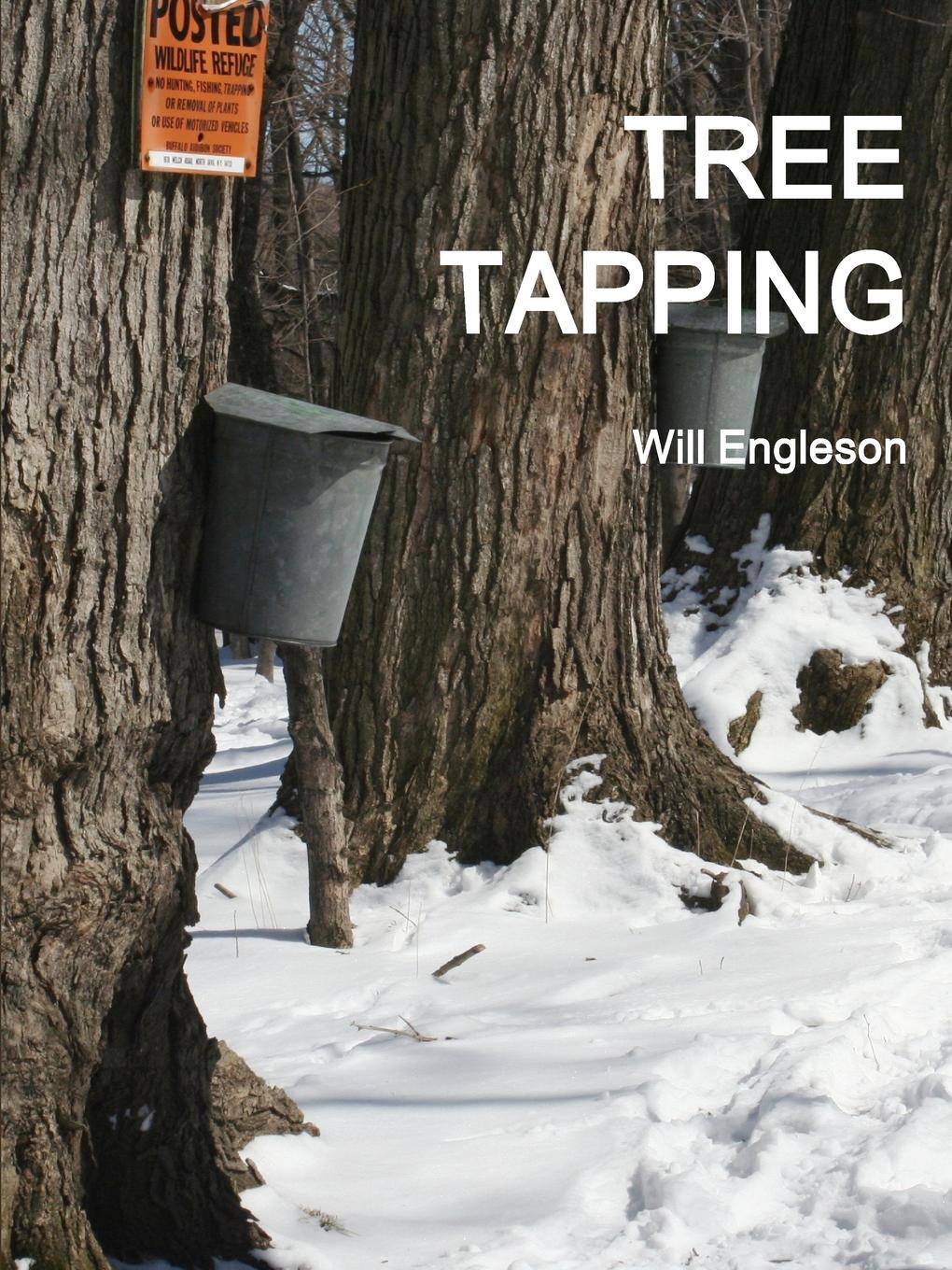 Will Engleson Tree Tapping a tree is a plant