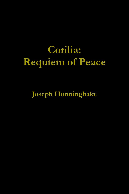Joseph Hunninghake Corilia. Requiem of Peace david abbott dark albion a requiem for the english
