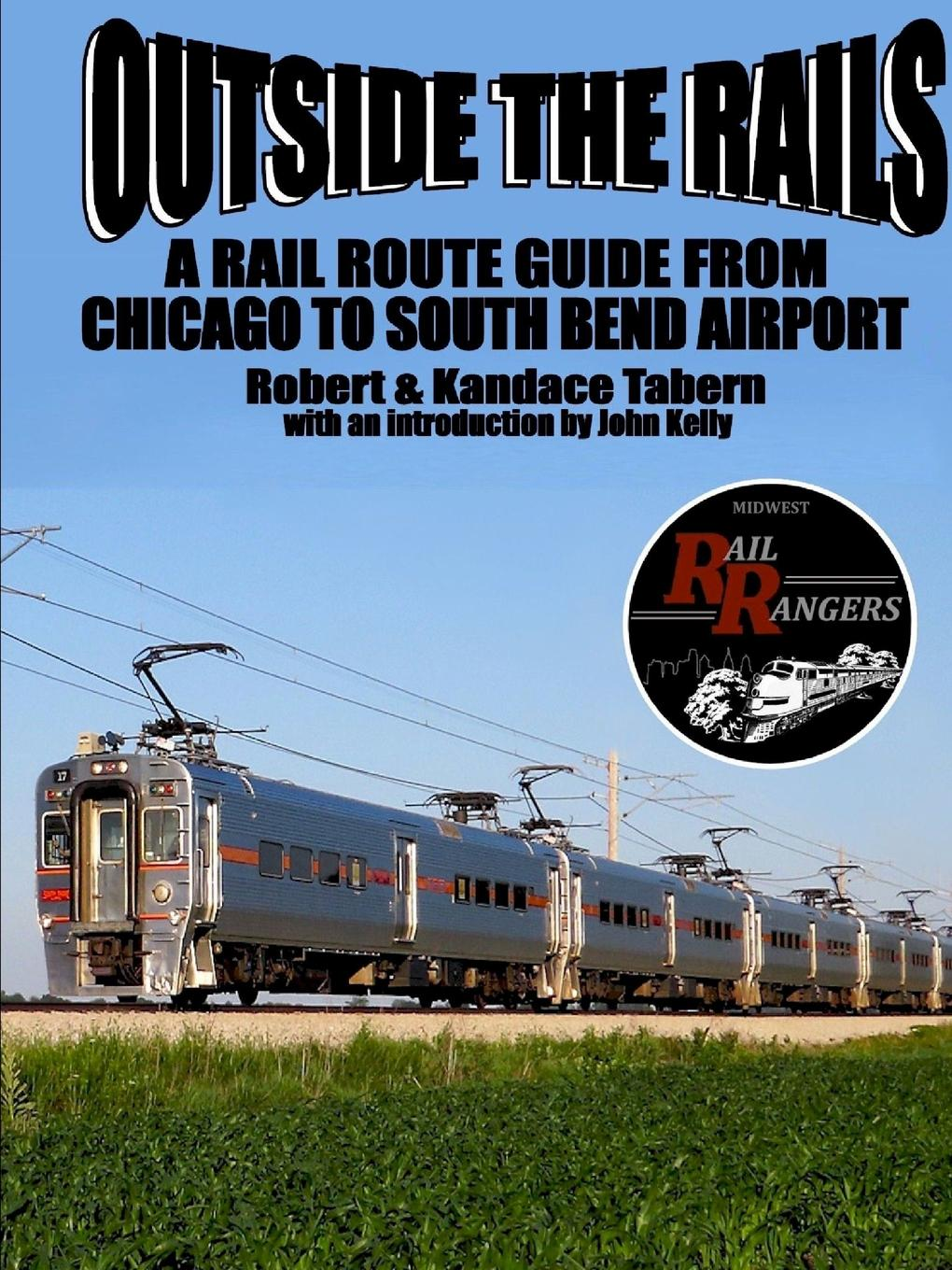 Robert Tabern, Kandace Tabern Outside the Rails. A Rail Route Guide from Chicago to South Bend Airport, IN to4rooms фоторамка south bend