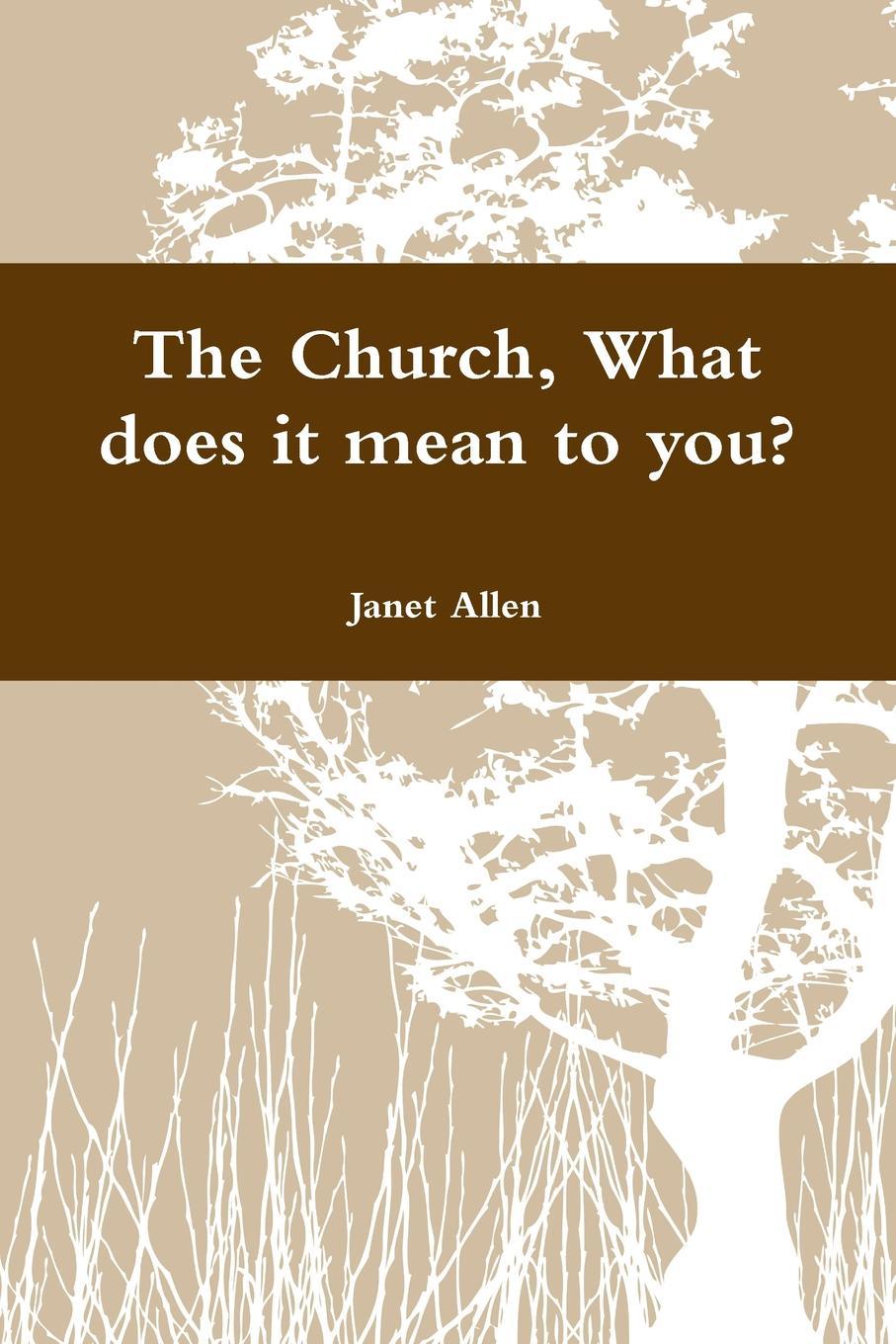 Janet Allen The Church, What does it mean to you. this book loves you