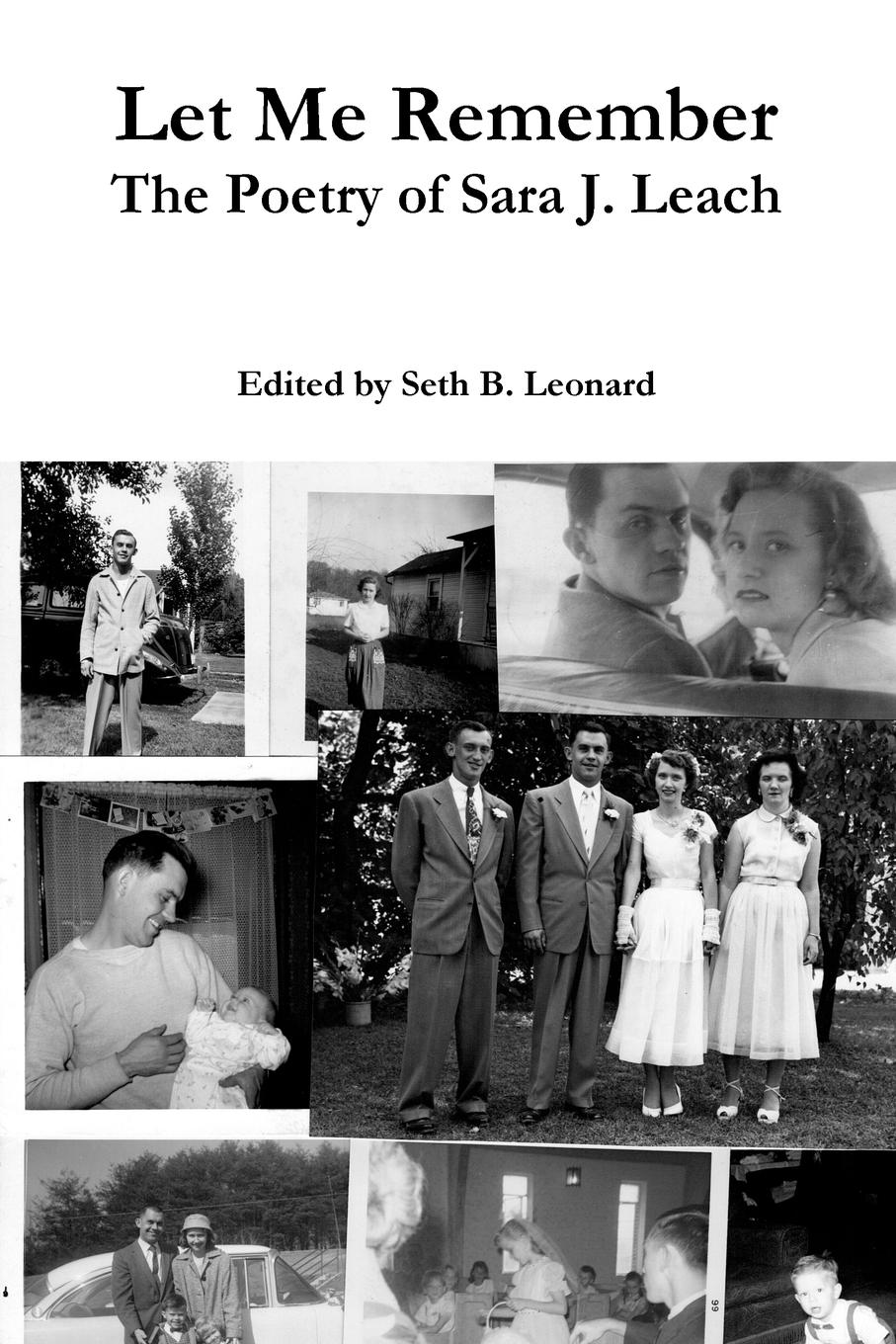 Seth B. Leonard Let Me Remember. The Poetry of Sara J. Leach sara orwig cowboy s special woman