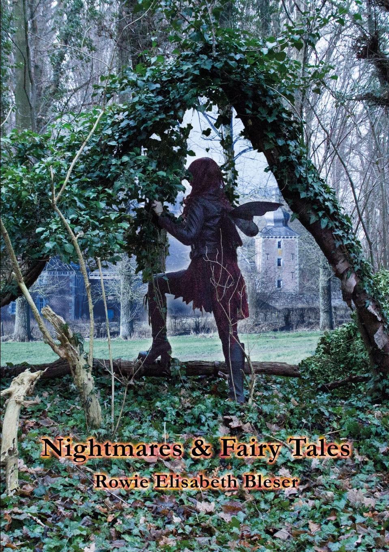 Rowie Elisabeth Bleser Nightmares . Fairy Tales my fist book of fairy tales