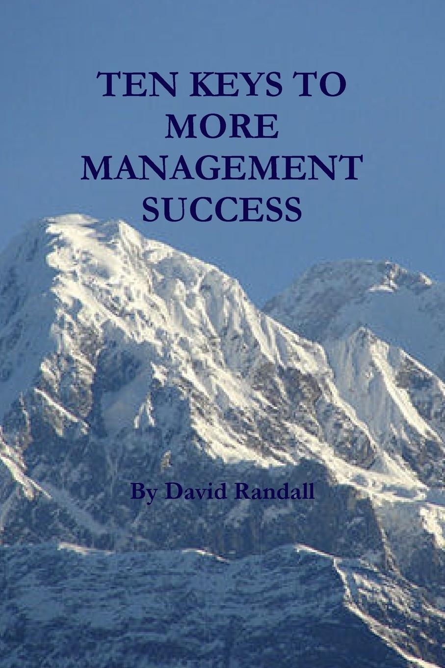 DAVID RANDALL TEN KEYS TO MORE MANAGEMENT SUCCESS saul miller l why teams win 9 keys to success in business sport and beyond isbn 9780470160725