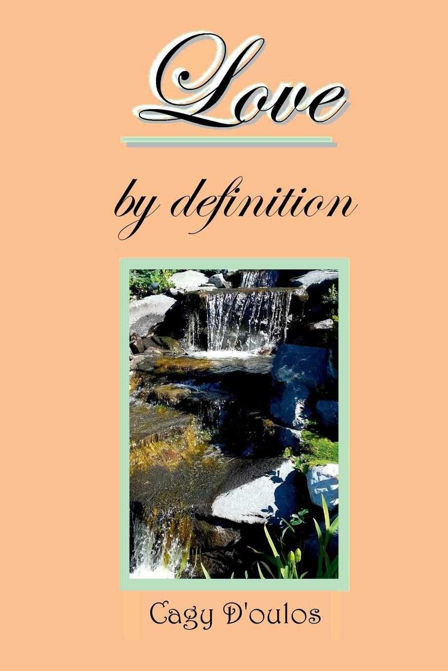 Cagy D'oulos Love by definition cagy d oulos love by definition