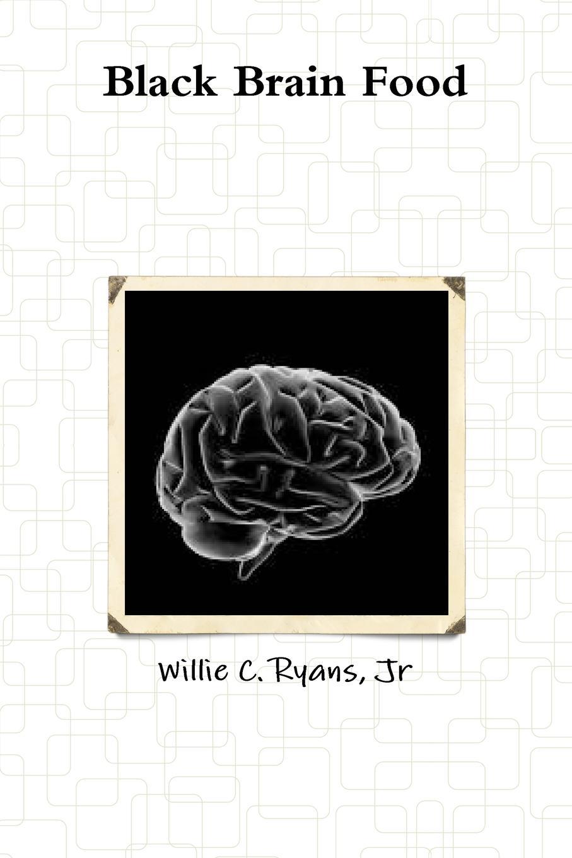 Jr Willie C. Ryans Black Brain Food diana mugano 7 ways to retire wealthy plus bonus senior citizen jokes