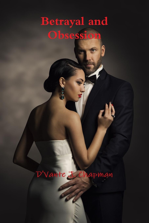 D'Vante Chapman Betrayal and Obsession недорго, оригинальная цена