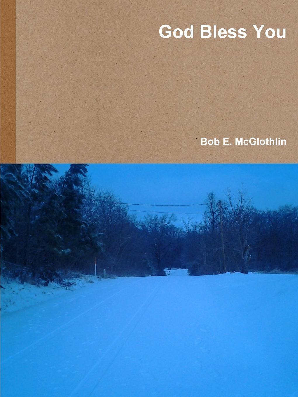 Bob E. McGlothlin God Bless You недорго, оригинальная цена