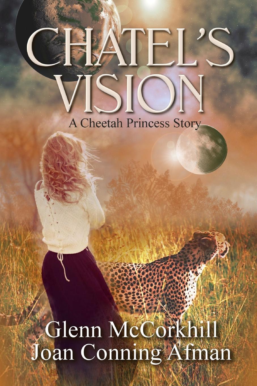 Joan Conning Afman, Glenn McCorkhill Chatel.s Vision lynsey james a season of hopes and dreams